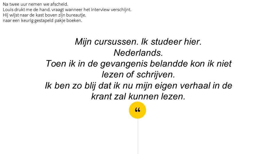 Mijn cursussen. Ik studeer hier. Nederlands.