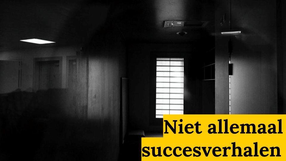 Niet allemaal succesverhalen