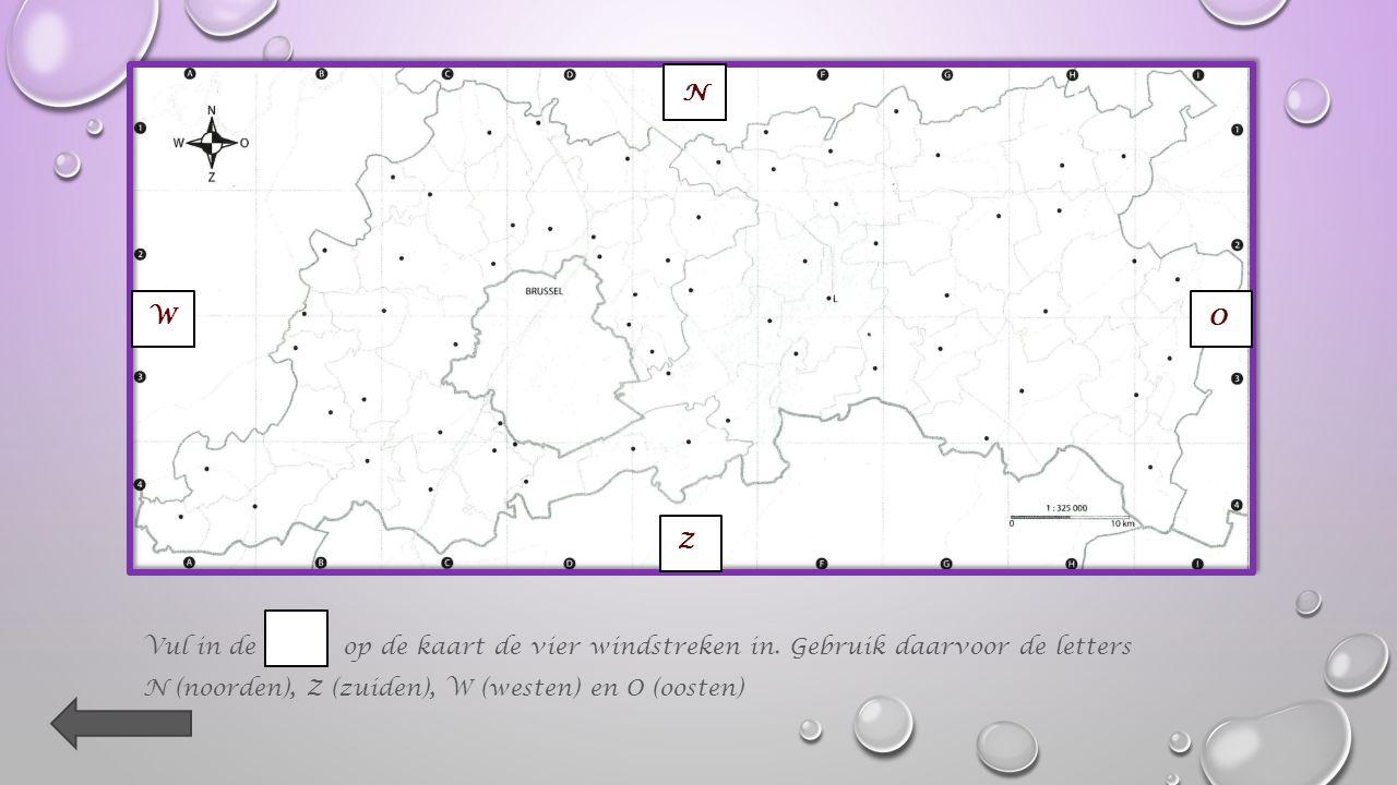 Er zijn vier windstreken : het noorden (N), het zuiden (Z), het westen (W) en het oosten (O).
