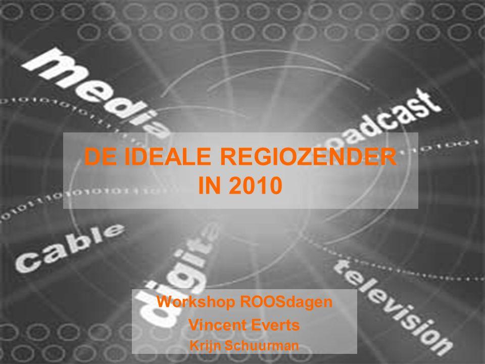 15-02-07 ROOS - Regionale TV in 2010 2 Trends als ingrediënten  Internet: nieuw uitzendkanaal