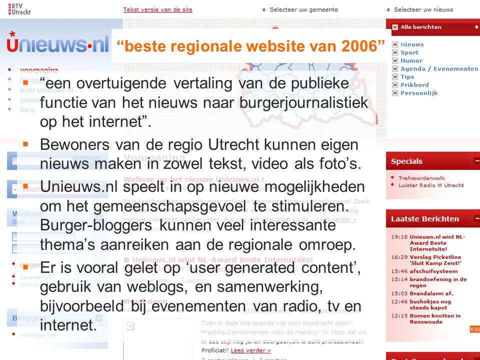beste regionale website van 2006  een overtuigende vertaling van de publieke functie van het nieuws naar burgerjournalistiek op het internet .