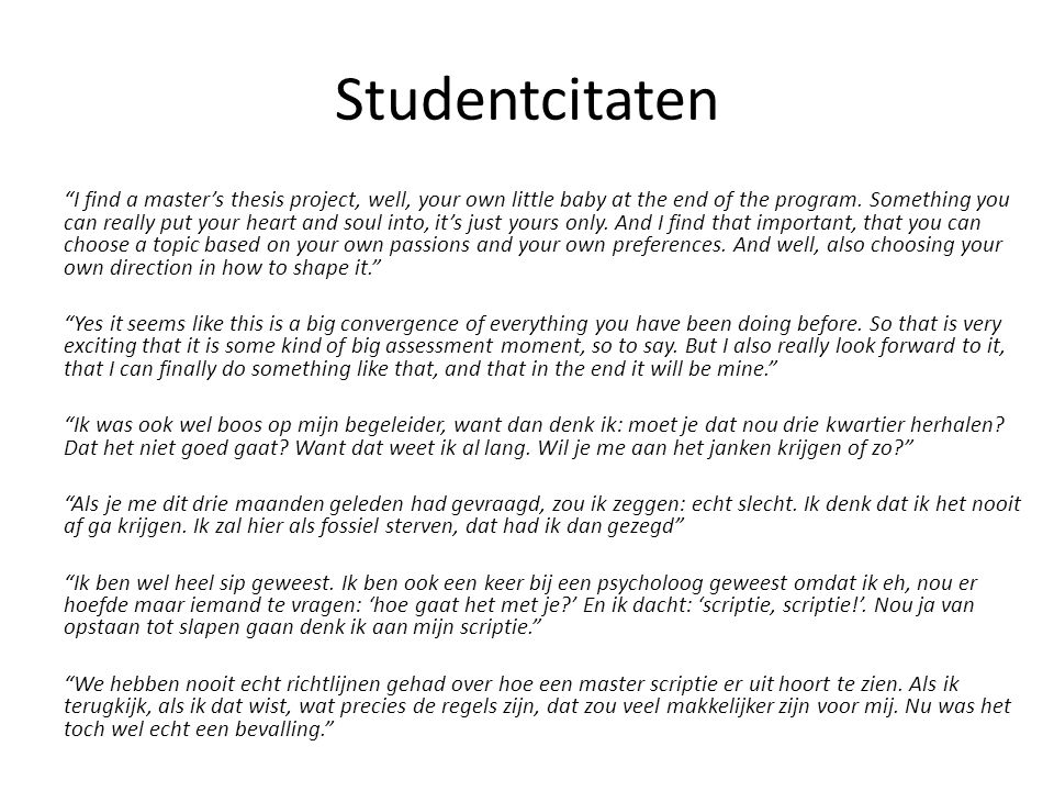 Studentcitaten I find a master's thesis project, well, your own little baby at the end of the program.