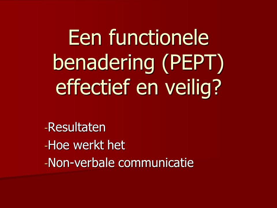 Een functionele benadering (PEPT) effectief en veilig.