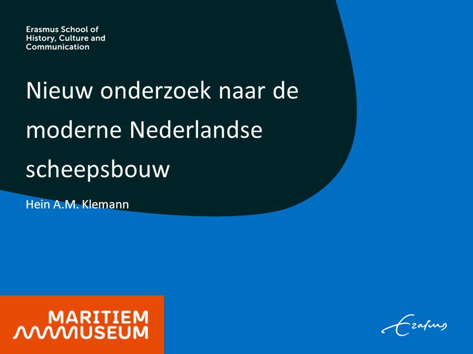 Nieuw onderzoek naar de moderne Nederlandse scheepsbouw Hein A.M. Klemann