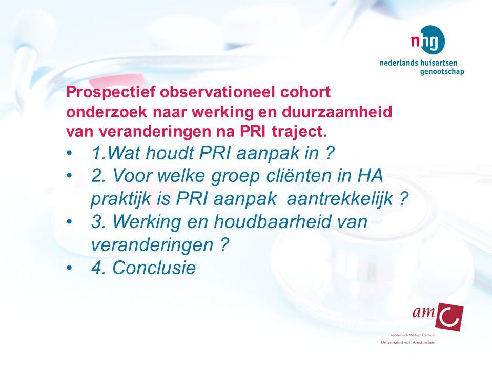 Prospectief observationeel cohort onderzoek naar werking en duurzaamheid van veranderingen na PRI traject.