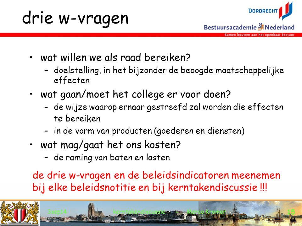 3sep14kerntakendiscussie - Marco Kramer 15 drie w-vragen wat willen we als raad bereiken.