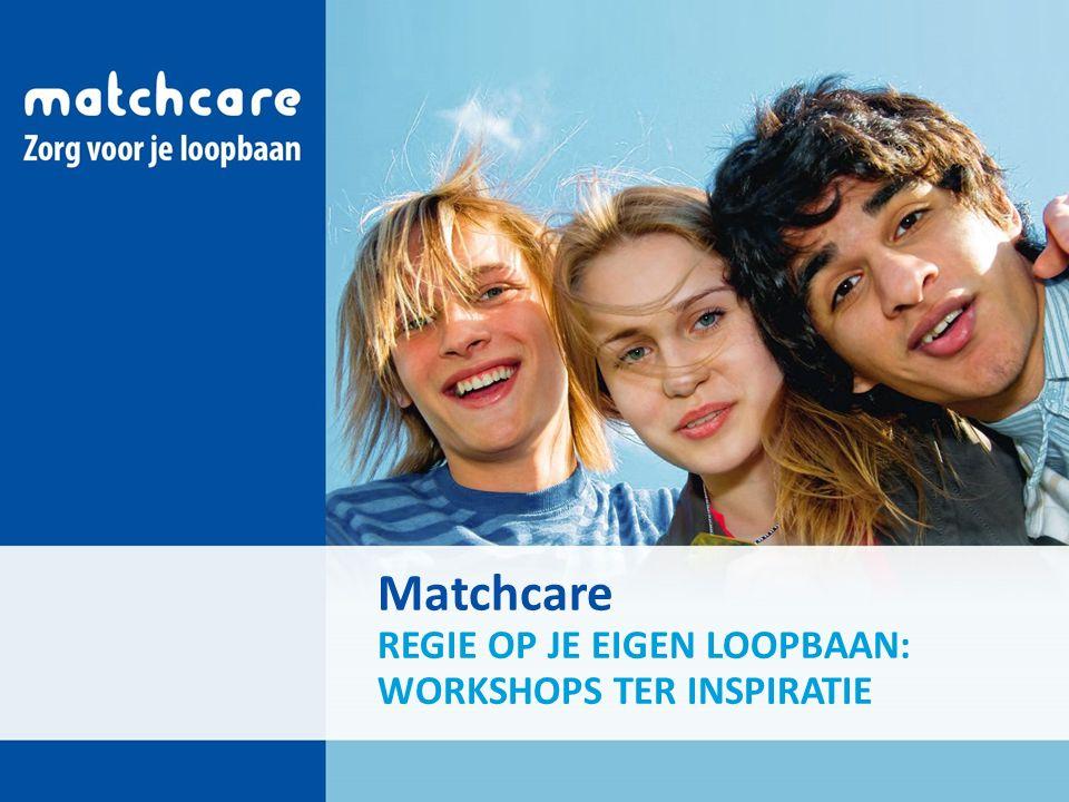 Matchcare REGIE OP JE EIGEN LOOPBAAN: WORKSHOPS TER INSPIRATIE