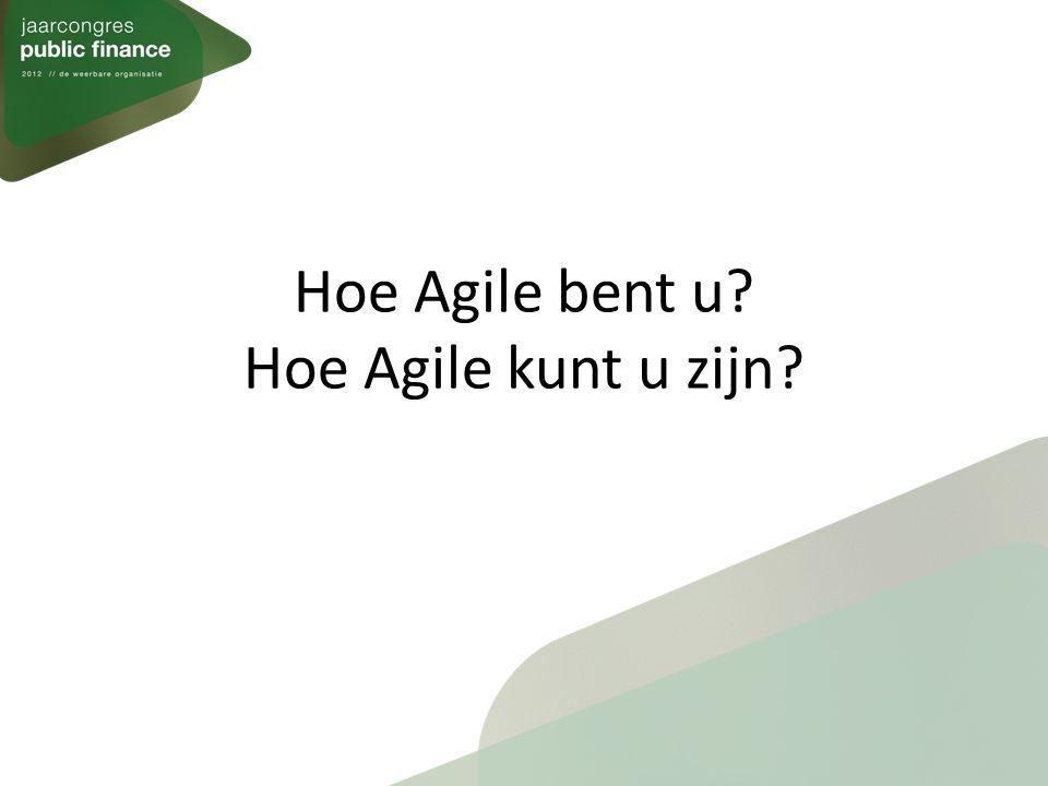 Hoe Agile bent u? Hoe Agile kunt u zijn?