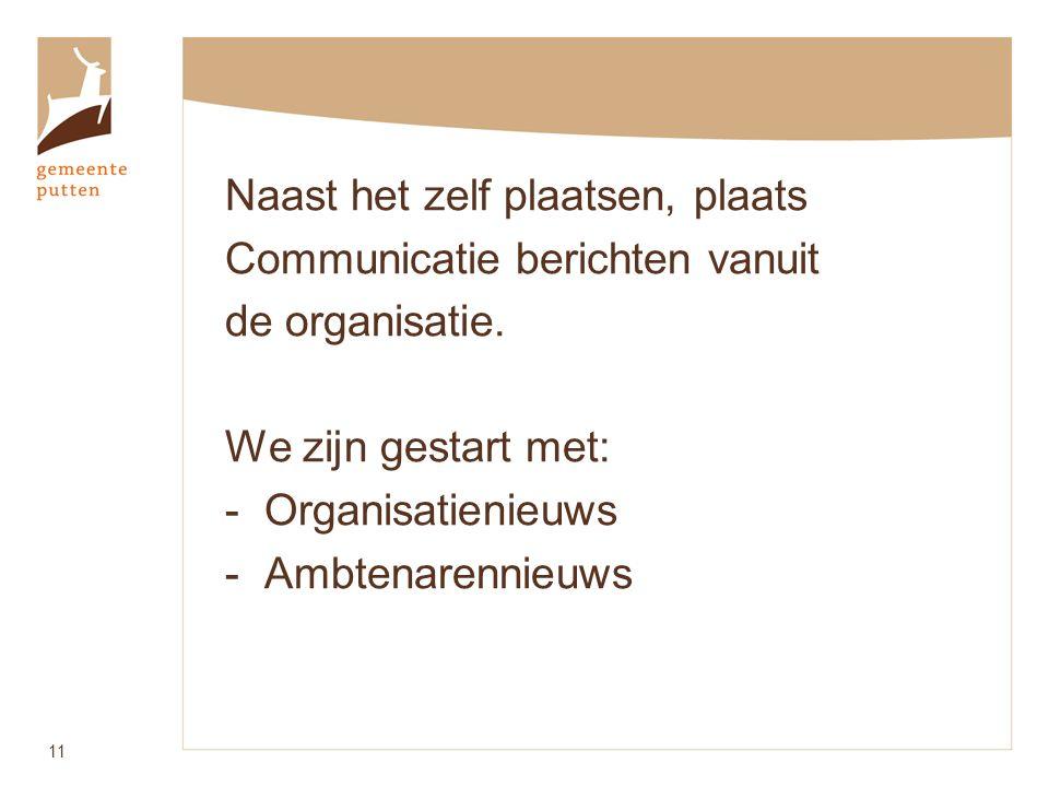 Naast het zelf plaatsen, plaats Communicatie berichten vanuit de organisatie.