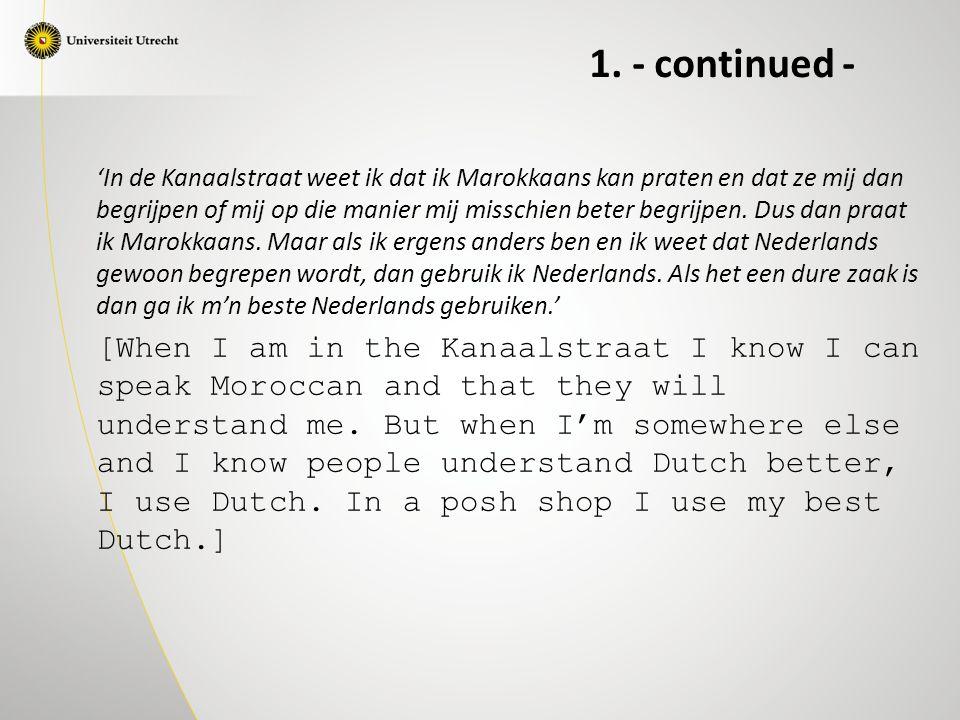 'In de Kanaalstraat weet ik dat ik Marokkaans kan praten en dat ze mij dan begrijpen of mij op die manier mij misschien beter begrijpen.