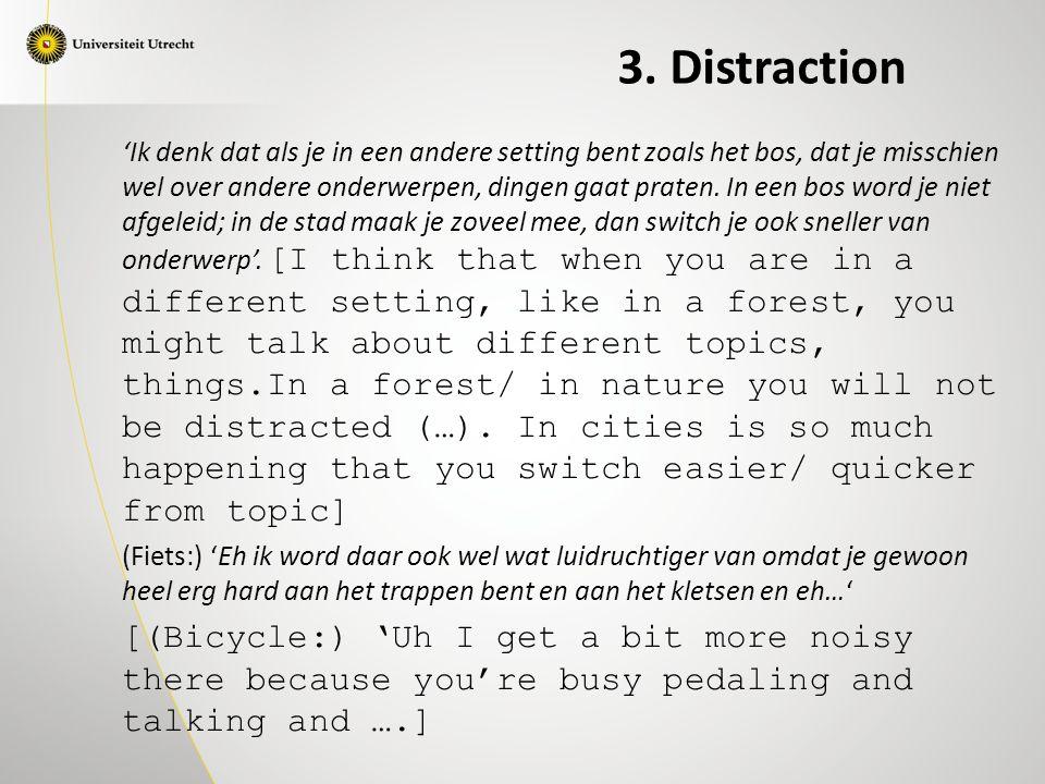 'Ik denk dat als je in een andere setting bent zoals het bos, dat je misschien wel over andere onderwerpen, dingen gaat praten.