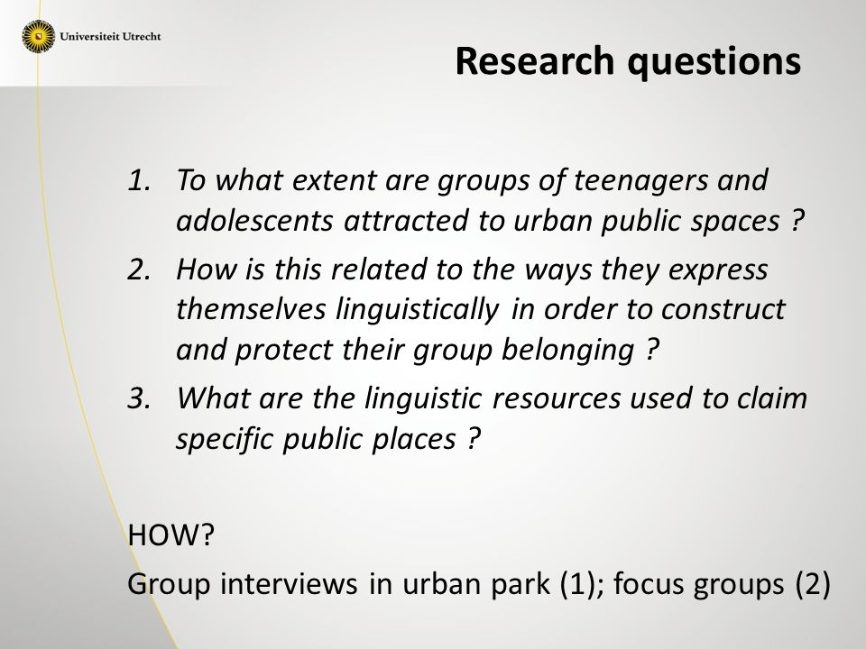 1.To what extent are groups of teenagers and adolescents attracted to urban public spaces ? 2.How is this related to the ways they express themselves