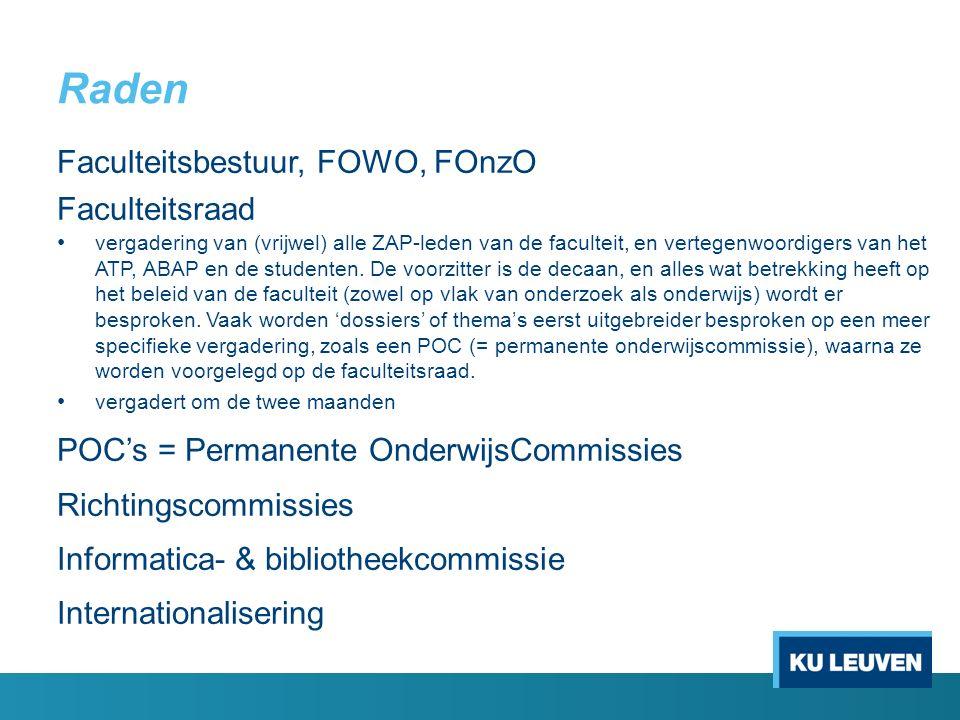 Raden Faculteitsbestuur, FOWO, FOnzO Faculteitsraad vergadering van (vrijwel) alle ZAP-leden van de faculteit, en vertegenwoordigers van het ATP, ABAP en de studenten.