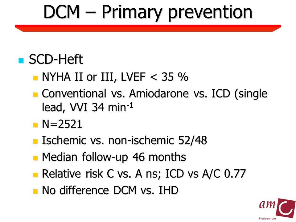 SCD-Heft SCD-Heft NYHA II or III, LVEF < 35 % NYHA II or III, LVEF < 35 % Conventional vs.