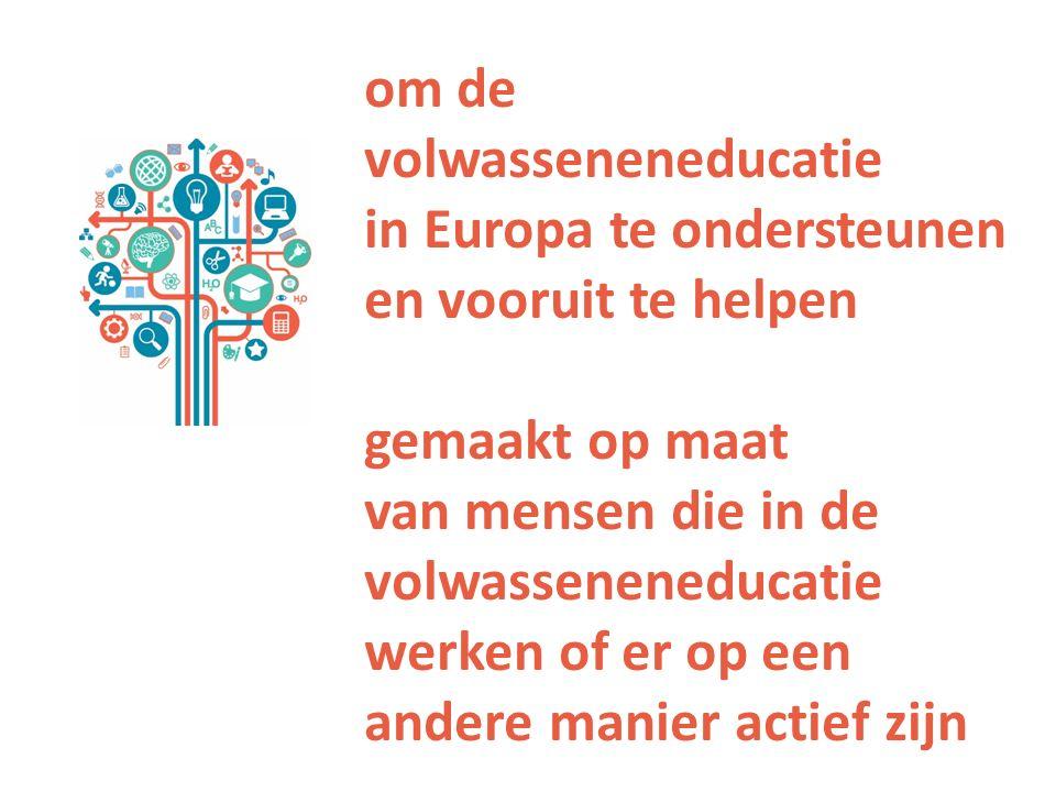 om de volwasseneneducatie in Europa te ondersteunen en vooruit te helpen gemaakt op maat van mensen die in de volwasseneneducatie werken of er op een andere manier actief zijn