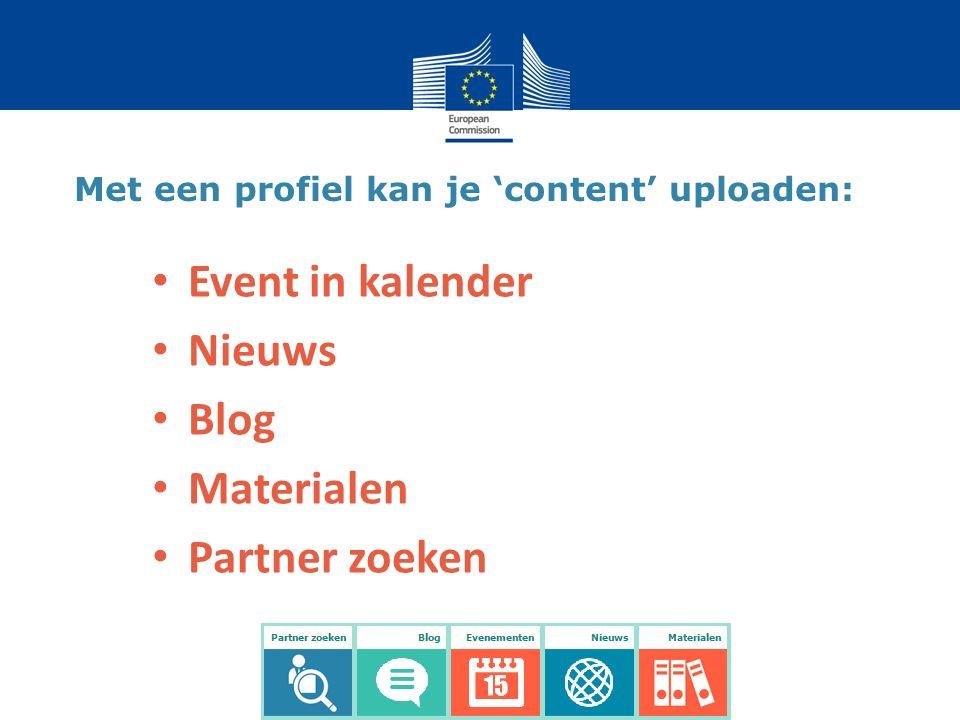 Met een profiel kan je 'content' uploaden: Event in kalender Nieuws Blog Materialen Partner zoeken