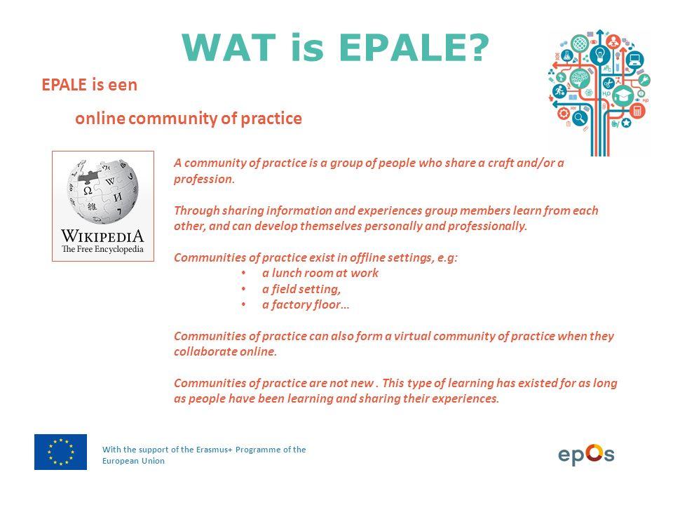 Aan de slag met EPALE With the support of the Erasmus+ Programme of the European Union