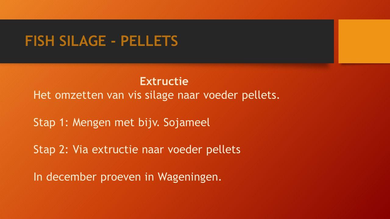 FISH SILAGE - PELLETS Extructie Het omzetten van vis silage naar voeder pellets.