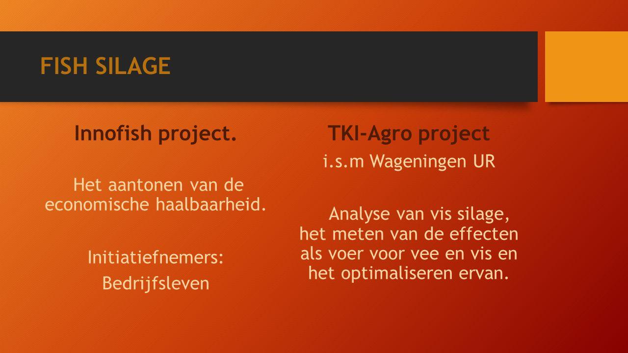 FISH SILAGE Innofish project. Het aantonen van de economische haalbaarheid.