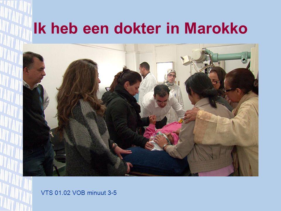 VTS 01.02 VOB minuut 3-5 Ik heb een dokter in Marokko