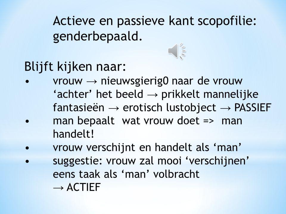 Mannen handelen, vrouwen verschijnen: vrouwelijk model mannelijke handelingen? - Vrouwen → handelingen verrichten die man hen oplegt, dus: man die han