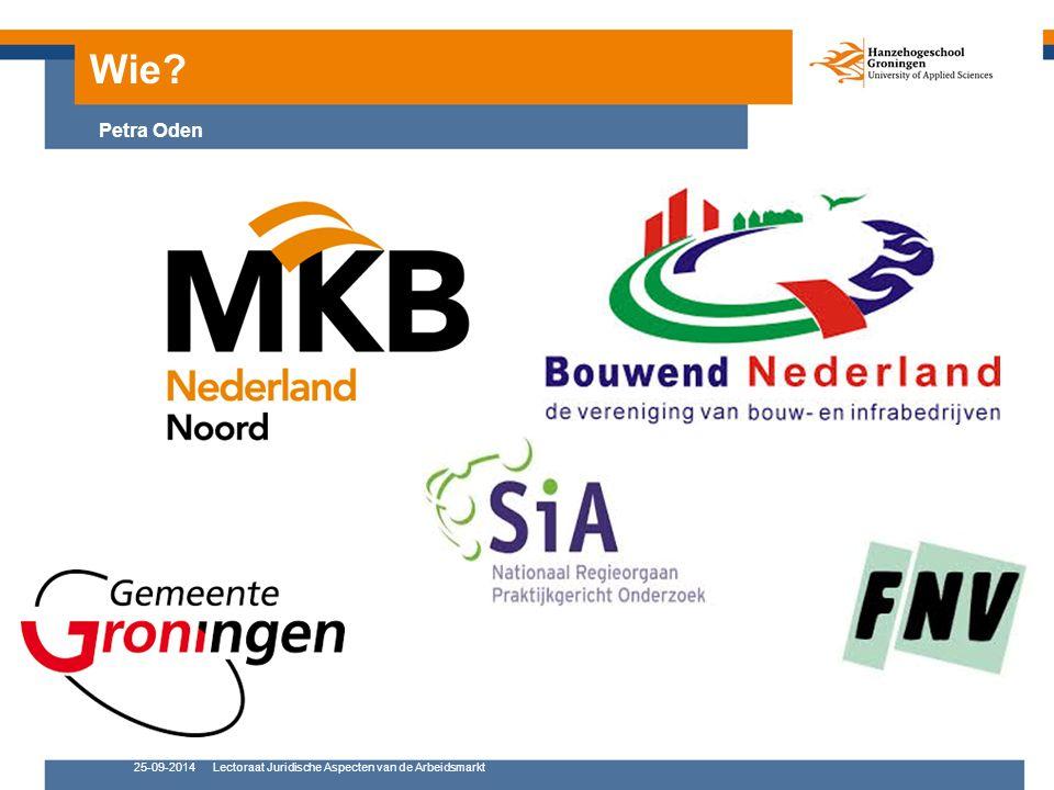 25-09-2014Lectoraat Juridische Aspecten van de Arbeidsmarkt Wie: Kenniscentrum Arbeid Petra Oden