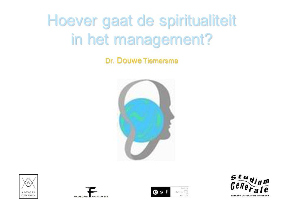 Hoever gaat de spiritualiteit in het management Dr. Douwe Tiemersma