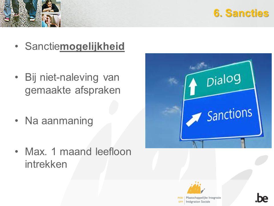 6.Sancties Sanctiemogelijkheid Bij niet-naleving van gemaakte afspraken Na aanmaning Max.