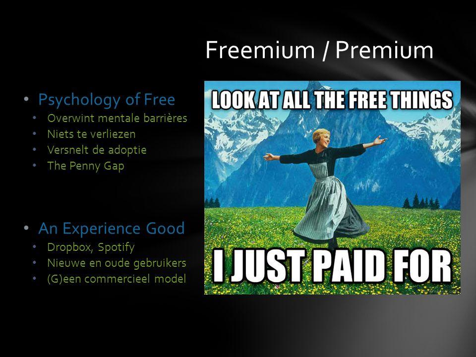 Psychology of Free Overwint mentale barrières Niets te verliezen Versnelt de adoptie The Penny Gap An Experience Good Dropbox, Spotify Nieuwe en oude gebruikers (G)een commercieel model Freemium / Premium