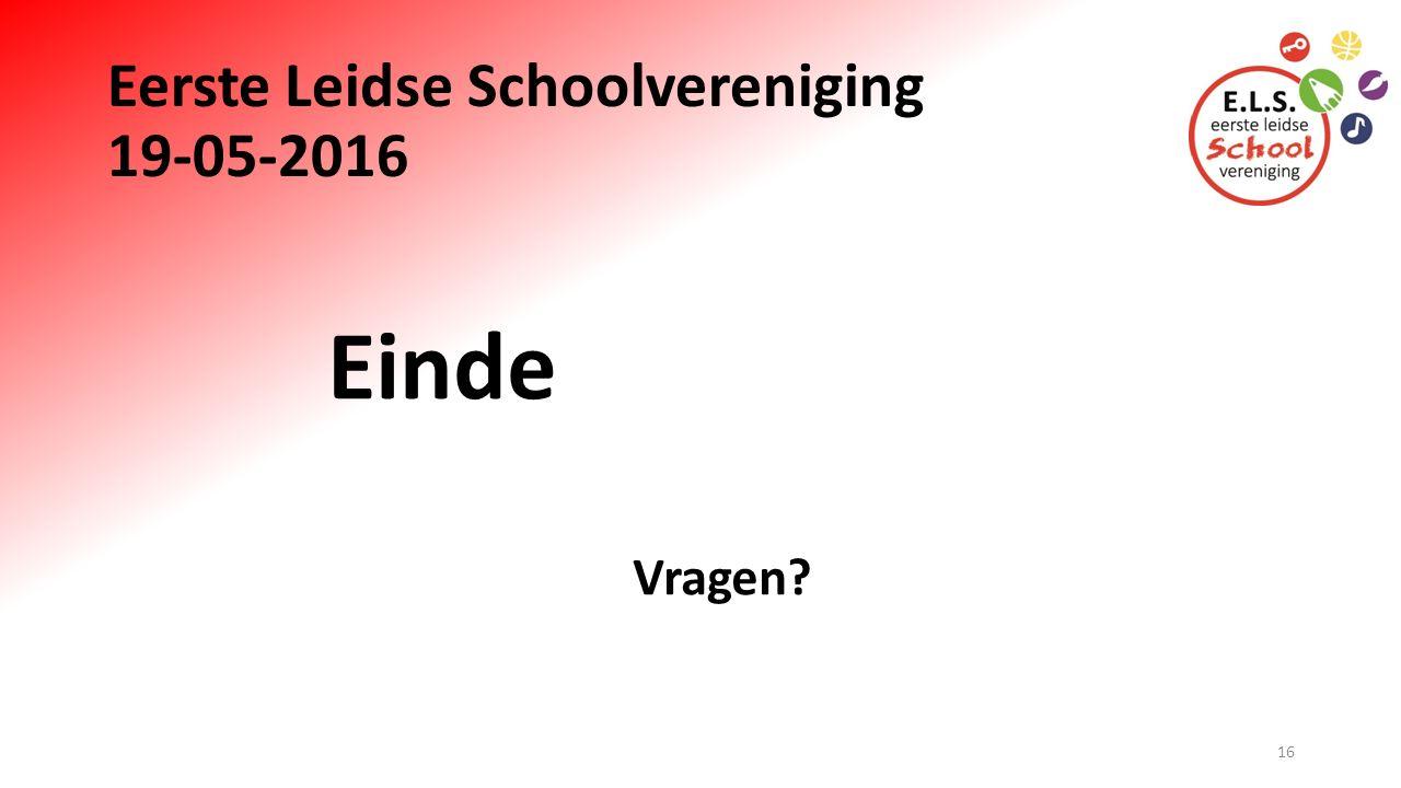Eerste Leidse Schoolvereniging 19-05-2016 Einde Vragen? 16