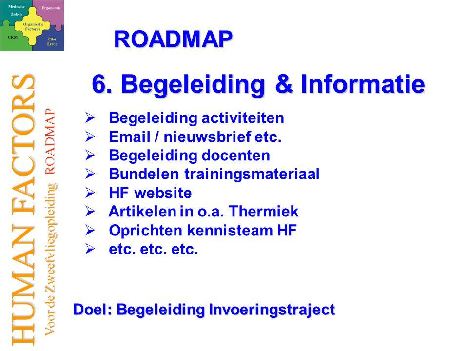 HUMAN FACTORS Voor de Zweefvliegopleiding ROADMAP Voor de Zweefvliegopleiding ROADMAP ROADMAP   Begeleiding activiteiten   Email / nieuwsbrief etc.