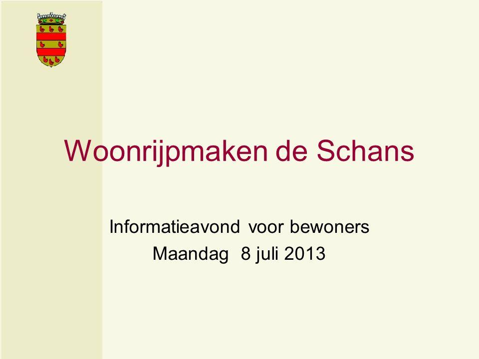 Woonrijpmaken de Schans Informatieavond voor bewoners Maandag 8 juli 2013