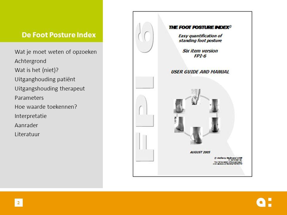 De Foot Posture Index Wat je moet weten of opzoeken Achtergrond Wat is het (niet).