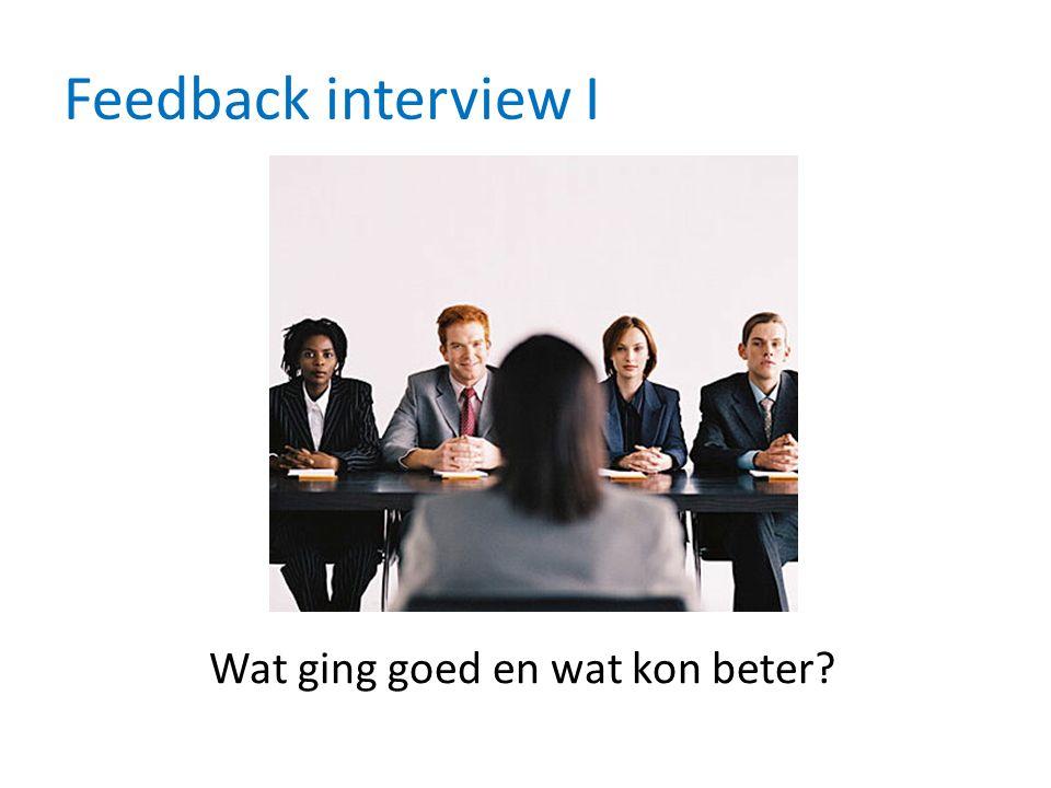 Feedback interview I Wat ging goed en wat kon beter