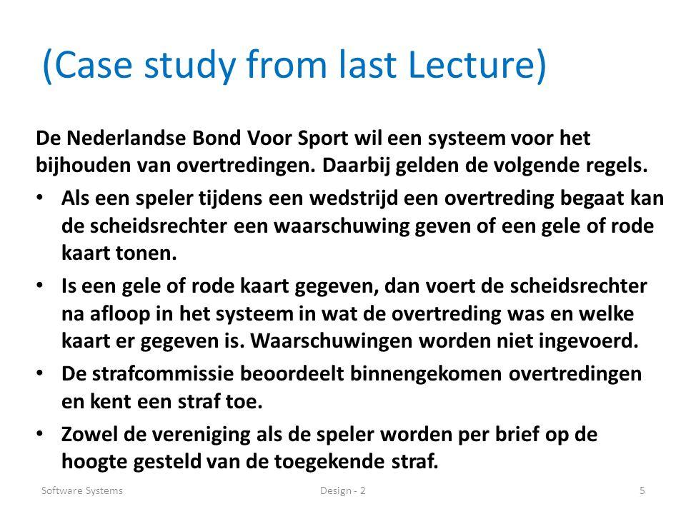 (Case study from last Lecture) De Nederlandse Bond Voor Sport wil een systeem voor het bijhouden van overtredingen.