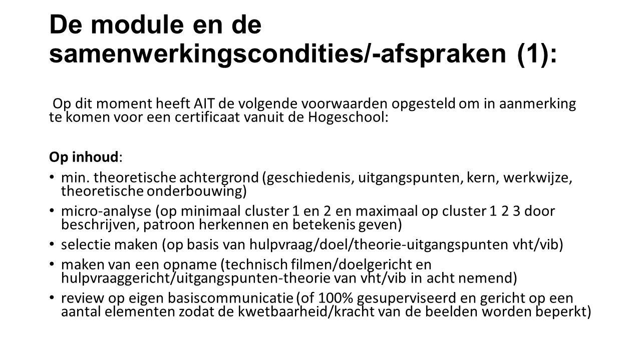 De module en de samenwerkingscondities/-afspraken (1): Op dit moment heeft AIT de volgende voorwaarden opgesteld om in aanmerking te komen voor een certificaat vanuit de Hogeschool: Op inhoud: min.
