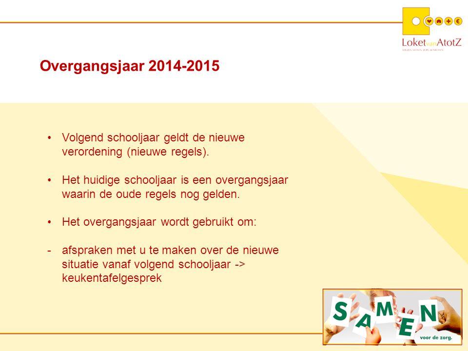 Overgangsjaar 2014-2015 Volgend schooljaar geldt de nieuwe verordening (nieuwe regels).