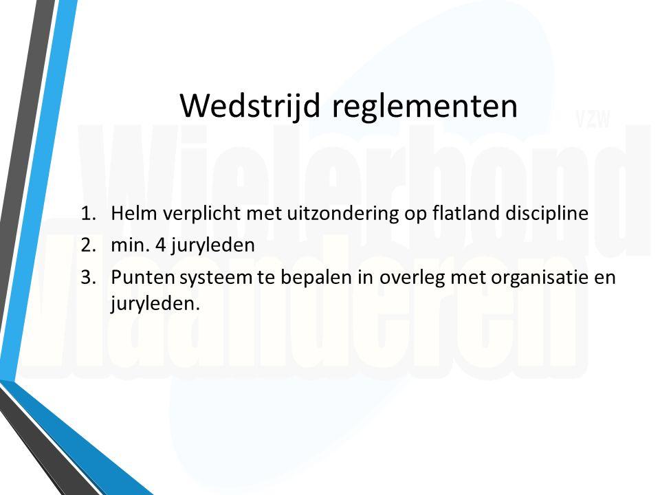 Wedstrijd reglementen 1.Helm verplicht met uitzondering op flatland discipline 2.min. 4 juryleden 3.Punten systeem te bepalen in overleg met organisat