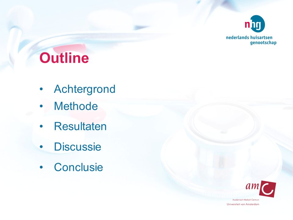 Outline Achtergrond Methode Resultaten Discussie Conclusie