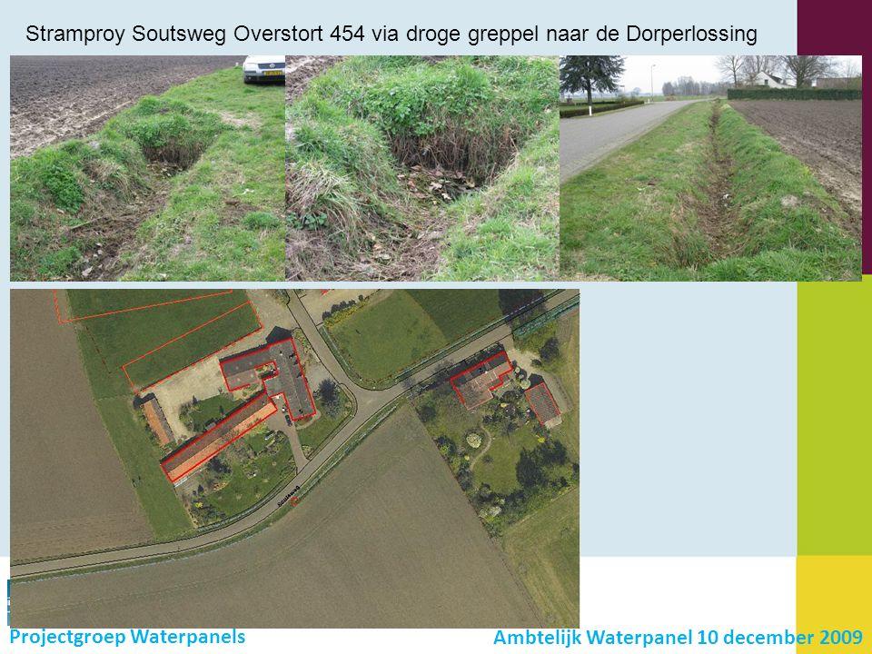 Stramproy Soutsweg Overstort 454 via droge greppel naar de Dorperlossing Projectgroep Waterpanels Ambtelijk Waterpanel 10 december 2009