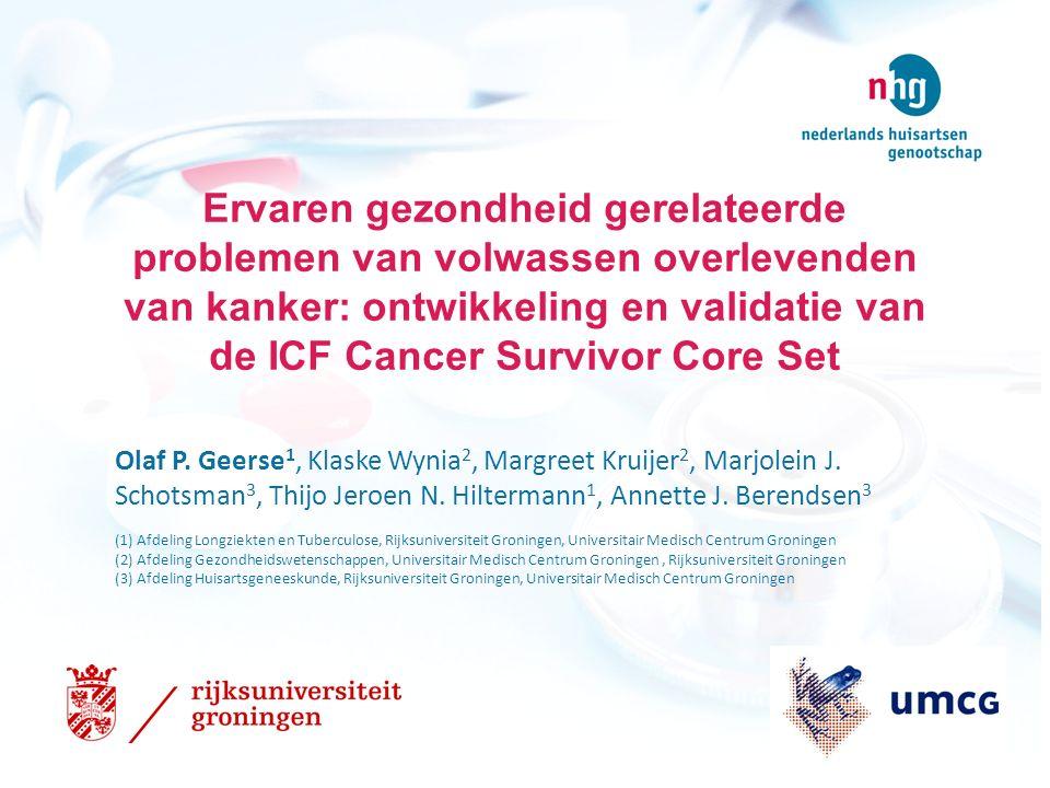 Ervaren gezondheid gerelateerde problemen van volwassen overlevenden van kanker: ontwikkeling en validatie van de ICF Cancer Survivor Core Set Olaf P.