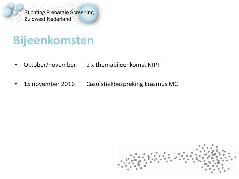 Bijeenkomsten Oktober/november2 x themabijeenkomst NIPT 15 november 2016 Casuïstiekbespreking Erasmus MC