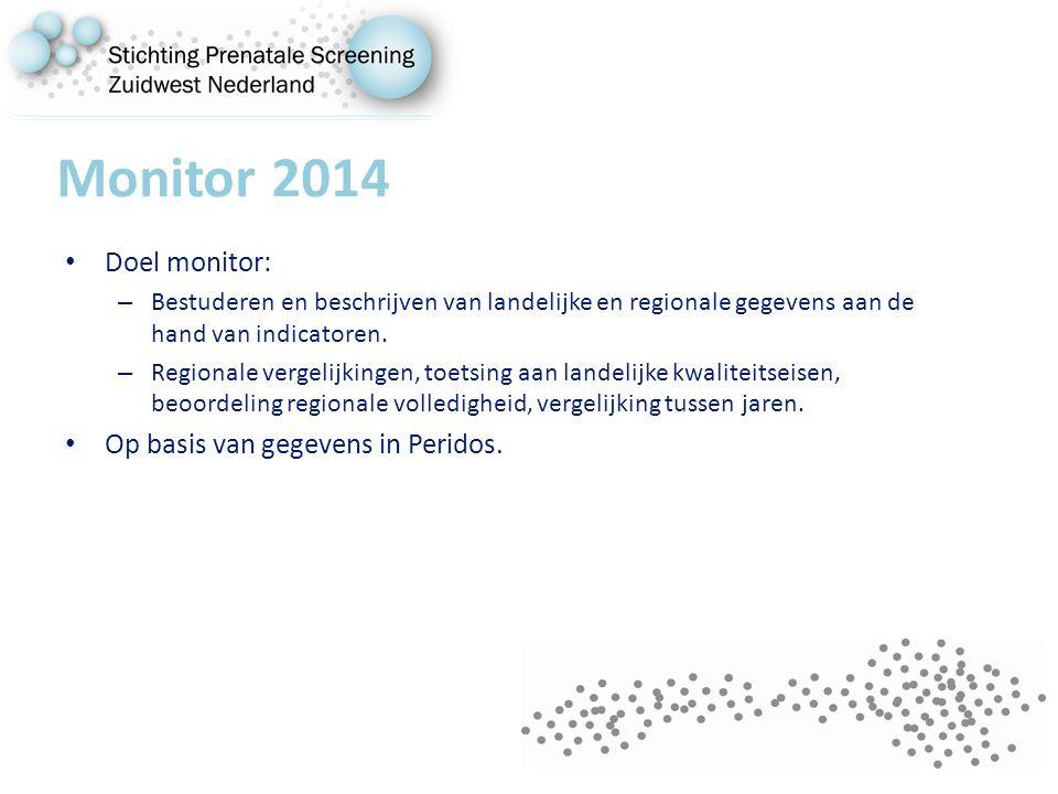 Monitor 2014 Doel monitor: – Bestuderen en beschrijven van landelijke en regionale gegevens aan de hand van indicatoren.