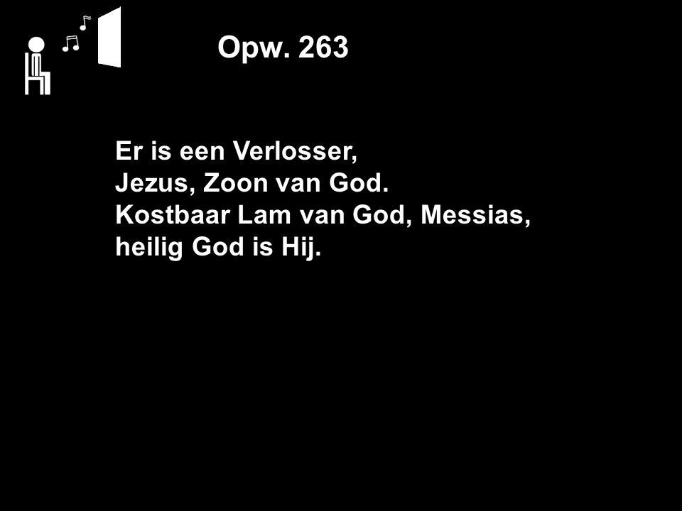 Er is een Verlosser, Jezus, Zoon van God. Kostbaar Lam van God, Messias, heilig God is Hij.