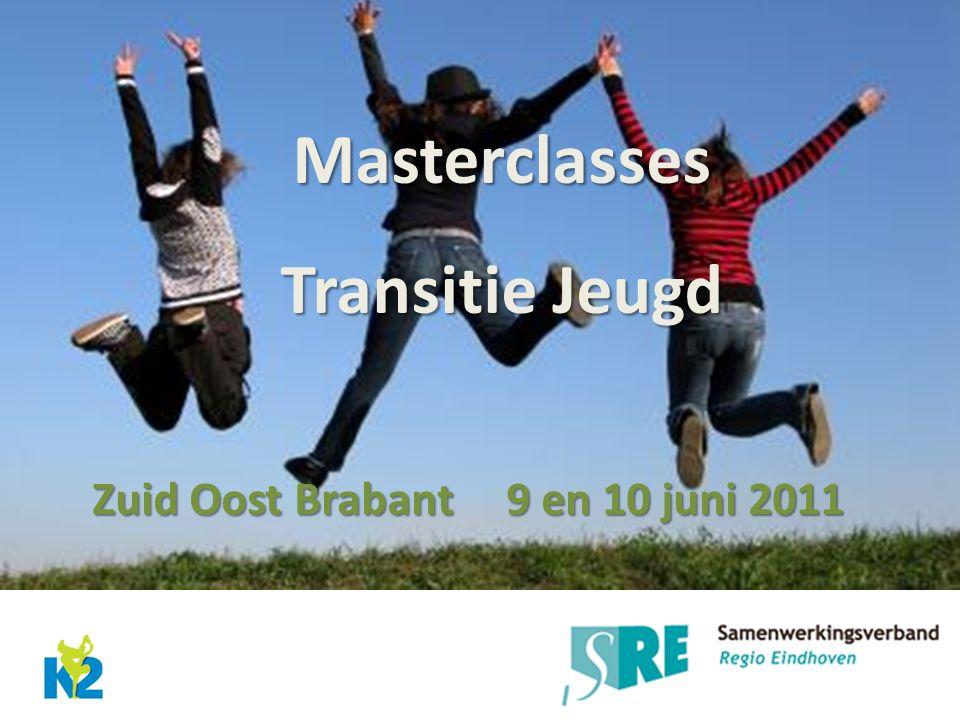 Masterclasses Transitie Jeugd Zuid Oost Brabant 9 en 10 juni 2011