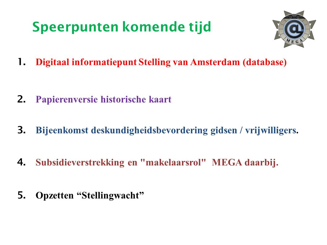 1. Digitaal informatiepunt Stelling van Amsterdam (database) 2. Papierenversie historische kaart 3. Bijeenkomst deskundigheidsbevordering gidsen / vri