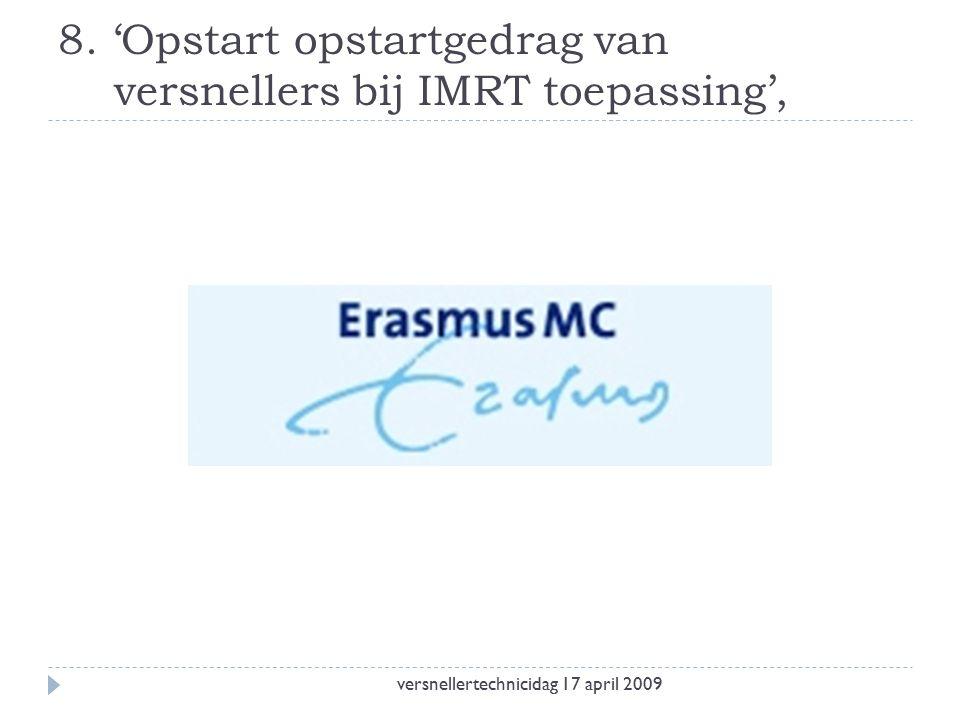 8. 'Opstart opstartgedrag van versnellers bij IMRT toepassing', versnellertechnicidag 17 april 2009