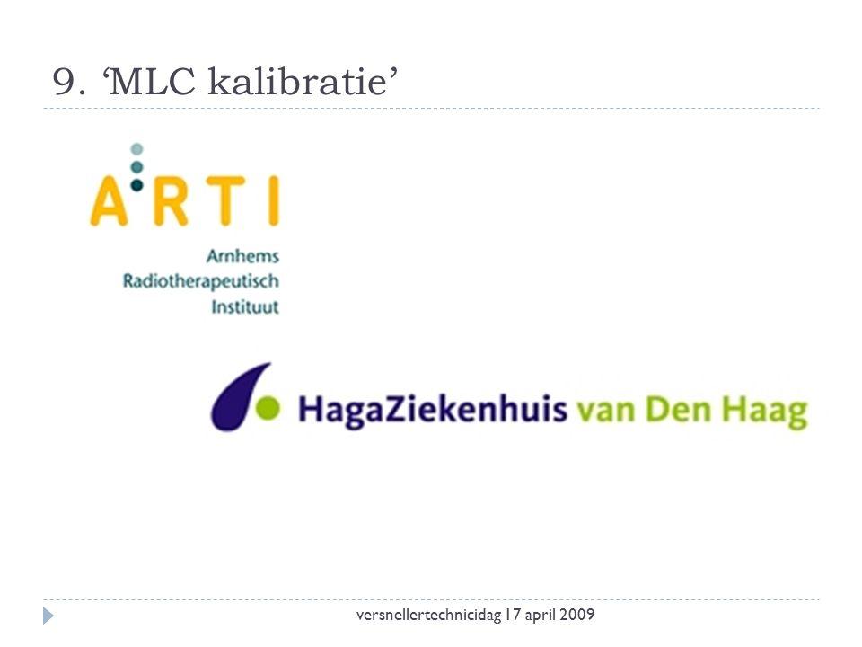 9. 'MLC kalibratie' versnellertechnicidag 17 april 2009