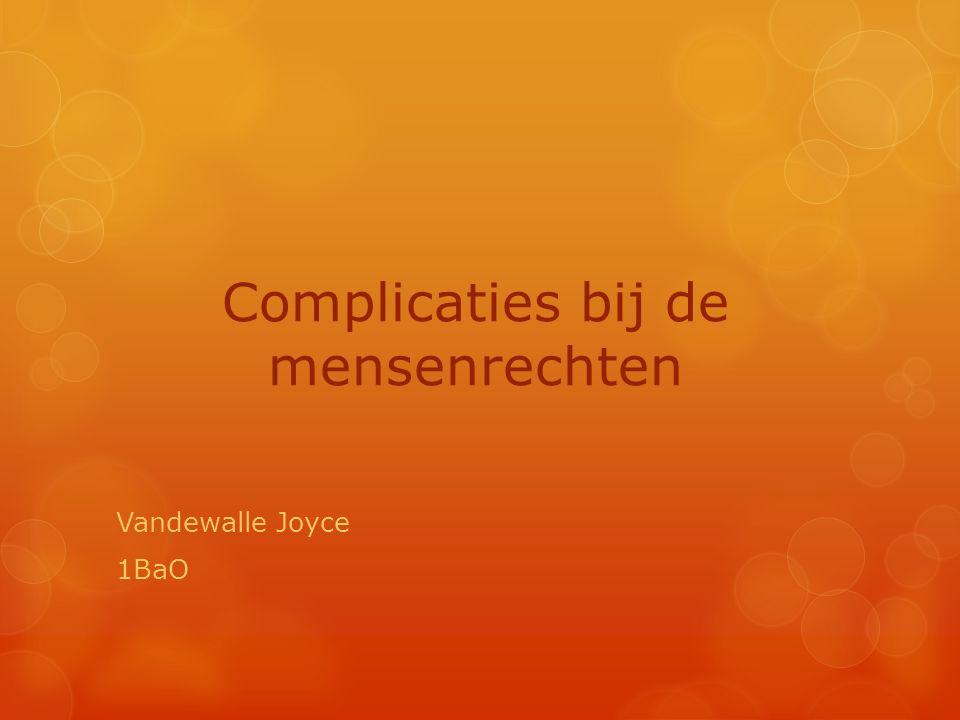 Complicaties bij de mensenrechten Vandewalle Joyce 1BaO