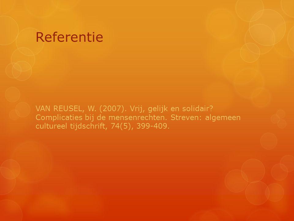 Referentie VAN REUSEL, W. (2007). Vrij, gelijk en solidair? Complicaties bij de mensenrechten. Streven: algemeen cultureel tijdschrift, 74(5), 399-409